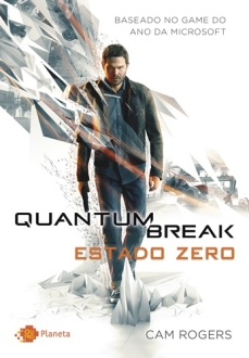 Quantum Break – Estado Zero (com Carolina Caires Coelho)