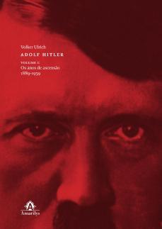 Adolf Hitler V. 1 – Os anos de ascensão (1889-1939)